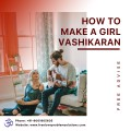 Famous Astrologer 9001805605 On How To Make A Girl Vashikaran